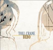Toll Crane ~ Bebo